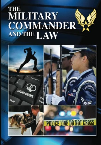 9781481108676: The Military Commander and the Law (Eleventh Edition, 2012)