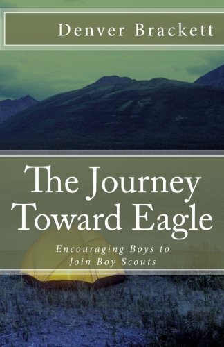 9781481109635: The Journey Toward Eagle: Encouraging Boys to Join Boy Scouts