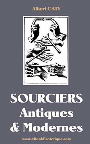9781481111973: Sourciers Antiques et Modernes: Récits initiatiques de l'Egypte antique