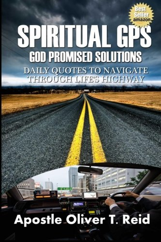 Spiritual GPS (GOD PROMISED SOLUTIONS): DAILY QUOTES TO NAVIGATE THROUGH LIFE'S HIGHWAY Volume...