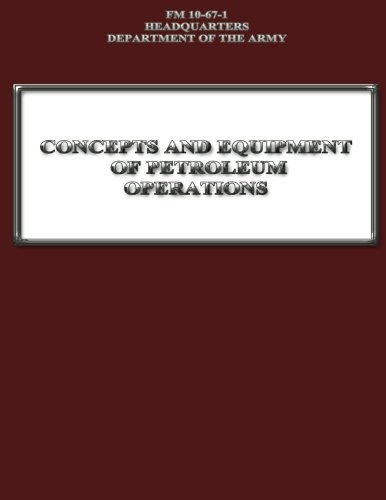 9781481113663: Concepts and Equipment of Petroleum Operations (FM 10-67-1)