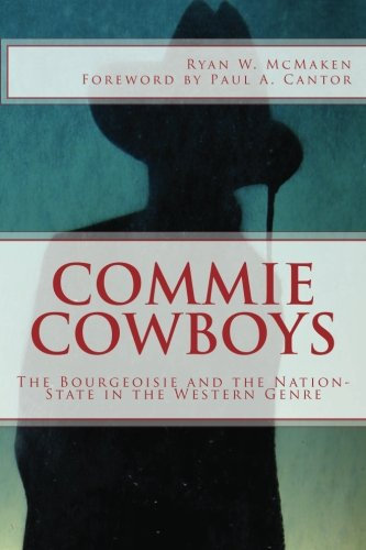9781481114189: Commie Cowboys: The Bourgeoisie and the Nation-State in the Western Genre