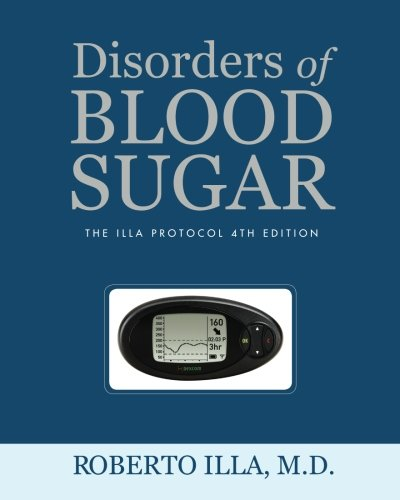 9781481117838: Disorders of Blood Sugar: The Illa Protocol 4th Edition