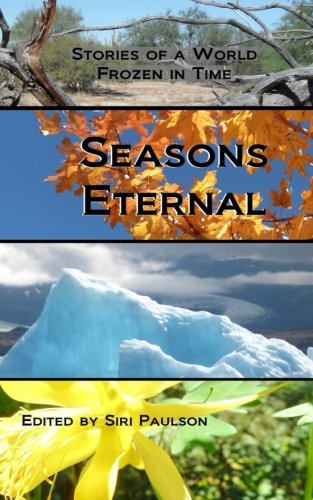 9781481118514: Seasons Eternal: Stories of a World Frozen in Time