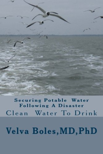 9781481118972: Securing Potable Water Following A Disaster: Clean Drinking Water