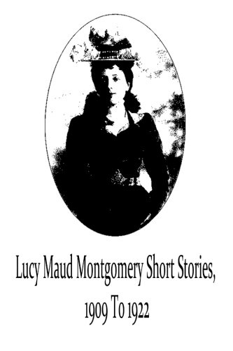 9781481119696: Lucy Maud Montgomery Short Stories, 1909 To 1922