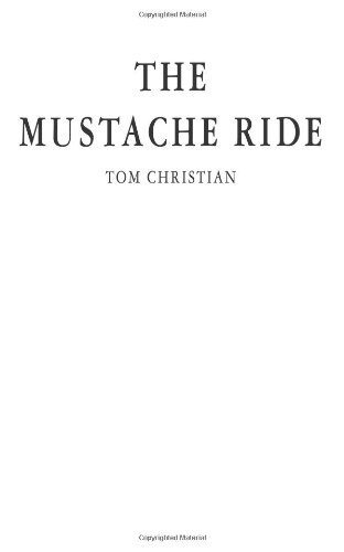 The Mustache Ride: Christian, Tom