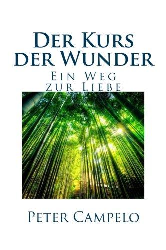 9781481120777: Der Kurs der Wunder - ein Weg zur Liebe: Der Kurs und seine Wirkung