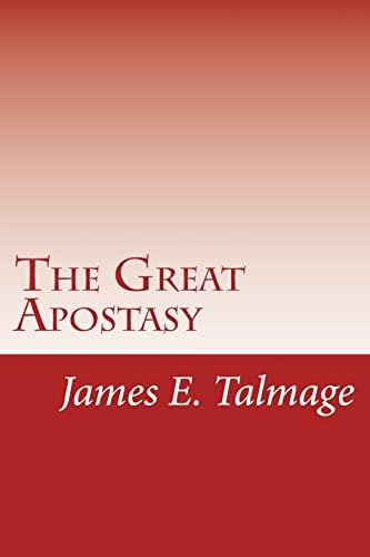 9781481120937: The Great Apostasy (Classic Mormon Books) (Volume 1)