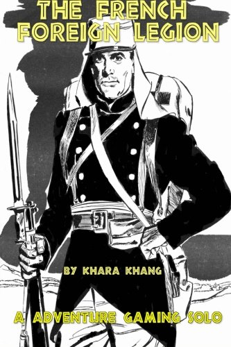 The French Foreign Legion: A Fictional Pre-World War II Adventure Gaming Solo: Khara Khang