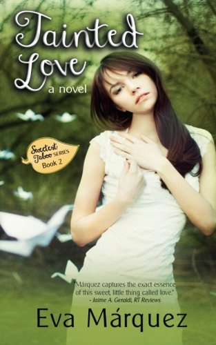 9781481121026: Tainted Love: A Novel (Sweetest Taboo Series)