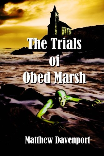 9781481121330: The Trials of Obed Marsh: A Prequel to Lovecraft's A Shadow Over Innsmouth