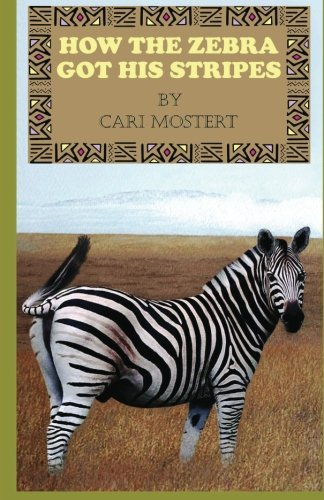 9781481121736: How The Zebra Got His Stripes: African Folktales (Volume 1)