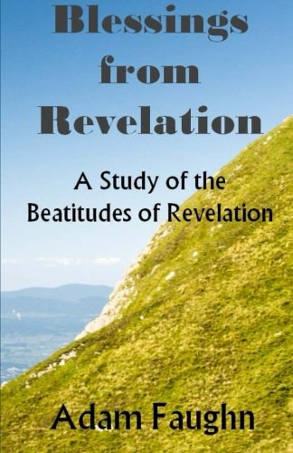 9781481122375: Blessings from Revelation: A Study of the Beatitudes of Revelation