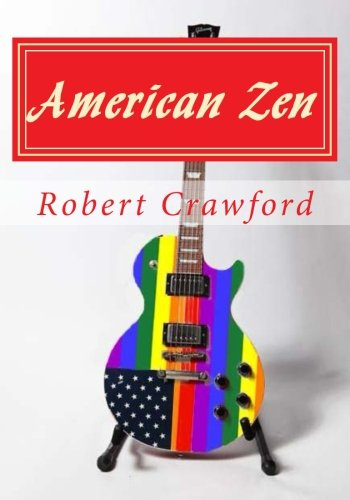 9781481122900: American Zen: A Story about coming of age and coming of middle age.