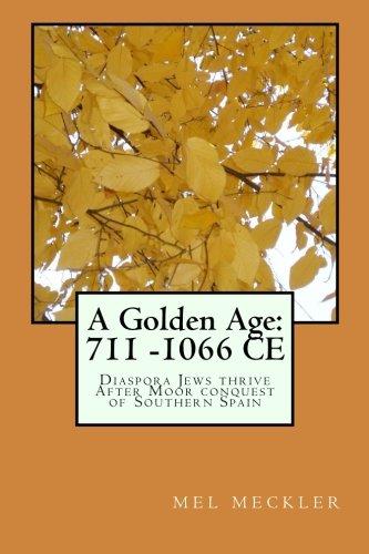 A Golden Age: 711 -1066 CE: Diaspora: Mel Meckler