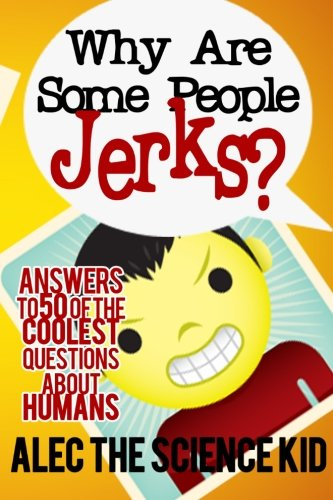 9781481124874: Why Are Some People Jerks?