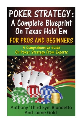 9781481125130: Poker Strategy : A Complete Blueprint On Texas Hold Em For Pros And Beginners: A Comprehensive Guide On Poker Strategy From Experts