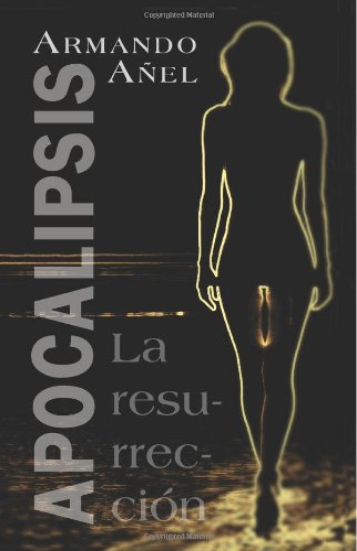 Apocalipsis: La Resurreccion: Anel, Armando
