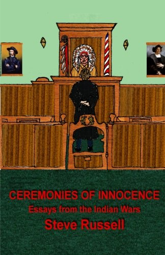 9781481125741: Ceremonies of Innocence: Essays from the Indian Wars