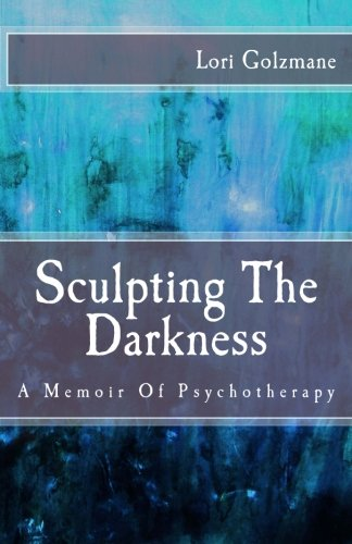 9781481126229: Sculpting The Darkness: A Memoir Of Psychotherapy