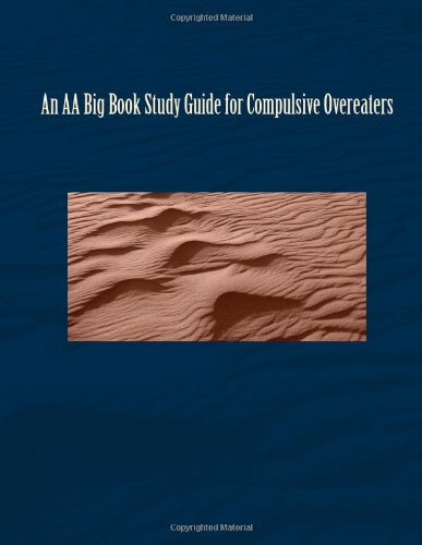 9781481127561: An AA Big Book Study Guide for Compulsive Overeaters