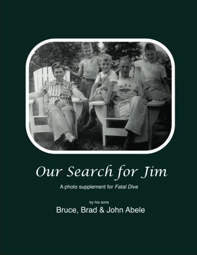 9781481129114: Our Search for Jim: A Photo Supplement for Fatal Dive by Jim's Sons