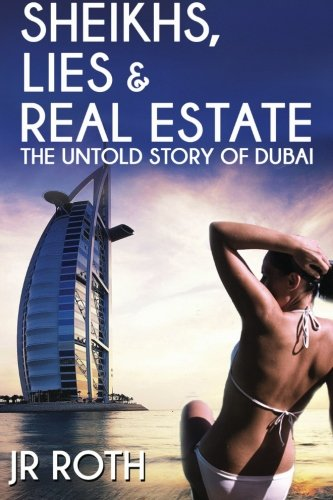 9781481129527: Sheikhs, Lies and Real Estate: The Untold Story of Dubai
