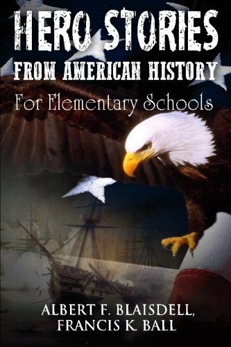 9781481129886: Hero Stories From American History: For Elementary Schools