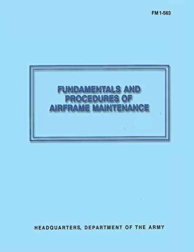 9781481130745: Fundamentals and Procedures of Airframe Maintenance (FM 1-563)