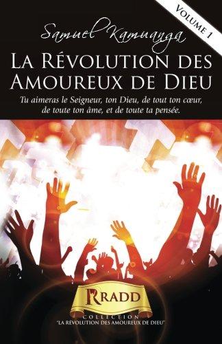 9781481131254: La Révolution des Amoureux de Dieu: Ranimer votre passion pour Dieu