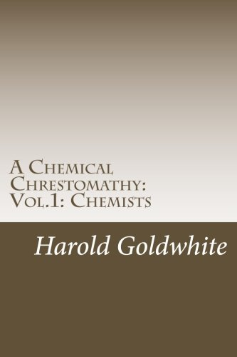 9781481131568: A Chemical Chrestomathy: Chemical History Sketches Vol.1: Chemists