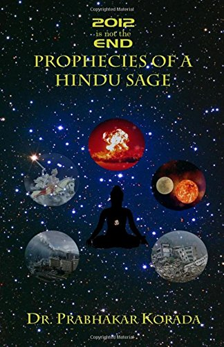 9781481132459: 2012 is not the END: Prophecies of a Hindu Sage