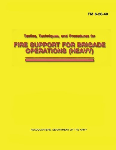 9781481132473: Tactics, Techniques, and Procedures for Fire Support for Brigade Operations (Heavy) (FM 6-20-40)