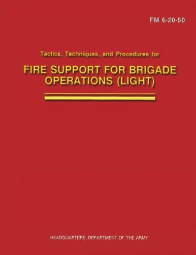 9781481132558: Tactics, Techniques, and Procedures for Fire Support for Brigade Operations (Light) (FM 6-20-50)