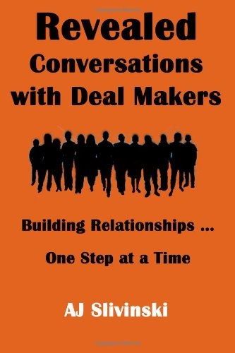 9781481132763: Revealed Conversations With Dealmakers: Building Relationships... One Step At A Time