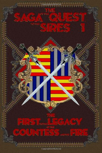 9781481133654: The First to the Legacy of the Countess and the Fire: Volume 1