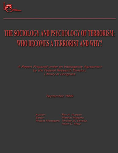 9781481134828: The Sociology and Psychology of Terrorism: Who Becomes a Terrorist and Why?