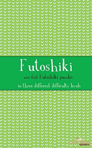 Futoshiki 6x6: 100 6x6 Futoshiki puzzles in: Media, Clarity