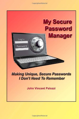 9781481140331: My Secure Password Manager: Making Unique, Secure Passwords I Don?t Need To Remember