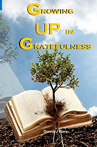 9781481141901: Growing Up in Gratefulness (Thus Far)