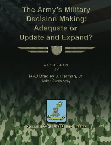 9781481142625: The Army's Military Decision Making: Adequate or Update and Expand?