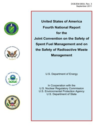 9781481142823: United States of America Fourth National Report for the Joint Convention on the Safety of Spent Fuel Management and on the Safety of Radioactive Waste Management