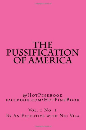 9781481143110: The Pussification of America (Volume 1)