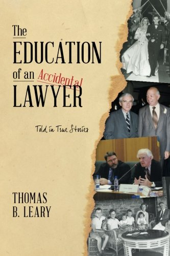 The Education of an Accidental Lawyer: Told: Leary, Thomas B.