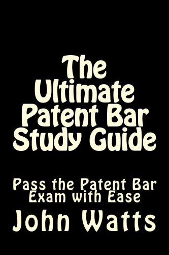 9781481146470: The Ultimate Patent Bar Study Guide: Pass the Patent Bar Exam with Ease