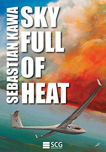 Sky Full of Heat: Passion, knowledge, experience: Kawa, Sebastian