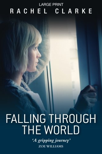 9781481147644: Falling Through the World: Large Print Edition