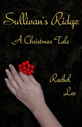 Sullivan's Ridge; a Christmas Tale (148114801X) by Lee, Rachel