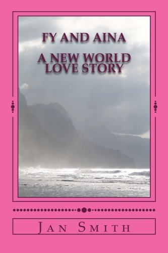 Fy and Aina: A New World Love Story (Norse Trollology Series): Smith, Jan